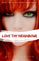 Love Thy Neighbour by Belle Aurora by coveritdesigns