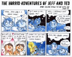 Adventures of Jeff n Ted pt48 by Seal-of-Metatron