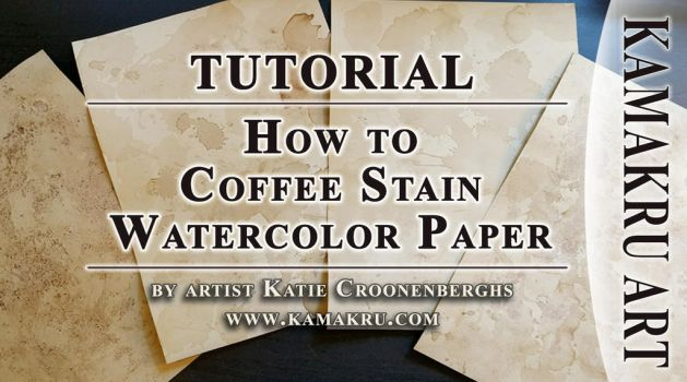 How to Coffee Stain Watercolor Paper Tutorial by Kamakru