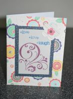 Live Love Laugh Card by peacenikchik