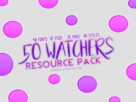 50 WATCHERS PACK by pxrpose