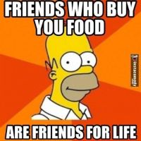 Friends Who Buy You Food... by Proud2BMe1936