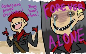 Ocelot is Forever Alone by OverlordOcelawl