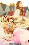 LOVE, Don't Go (Book Cover) by miyuki-chan13