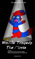 Waffle Tragedy The Movie by Agent001100