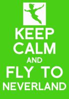 Keep Calm and fly to Neverland by Bambrixbam
