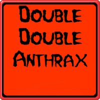Double Double Anthrax Trouble by syths-cortex
