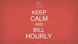 Keep Calm and Bill Hourly by MatthewWarlick