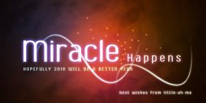 2010. Miracle Happens by LiTtL3-aH-mA