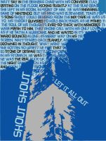 Shout Shout Let it All Out by YouwithoutMe
