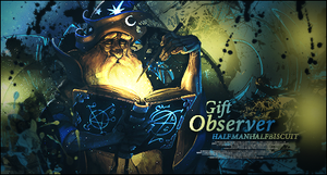 Observer gift by HalfManHalfBiscuitV2
