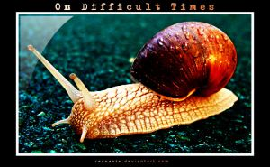 On Difficult Times by reynante