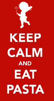 Keep Calm and Eat Pasta by UltimateAmien