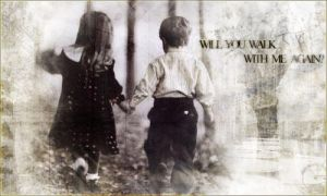 will you walk with me again? by scorpionkiss