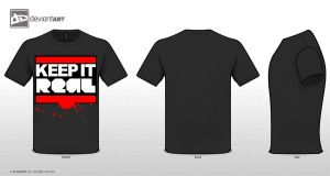 Keep it real t-shirt contest by sarankan3