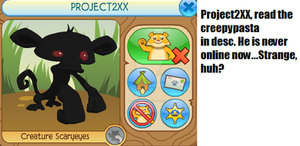 Animal Jam Creepypasta 2:PROJECT2XX by ShadowkitX3