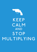 Keep Calm and Stop Multiplying by JennHolton