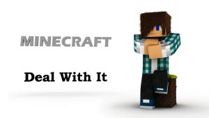Deal With It - Minecraft Wallpaper by Victim753