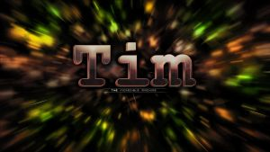 T I M Wallpaper by Xerious2K8