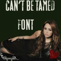 Roadkill, Can't Be Tamed Font by Miky012