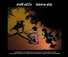 Drunk Pitch- Shadow play by frogsfortea