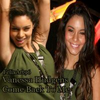 Vanessa Hudgens Come Back To Me by fillesu96