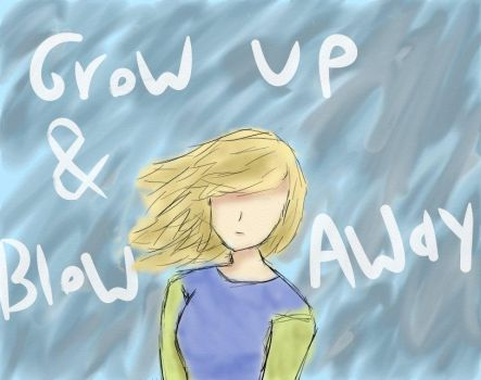 Grow up and blow away by Klanon