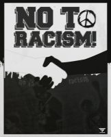 NO TO RACISM! by suicidemassacre16
