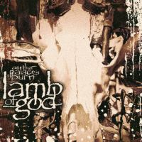 As the Palaces Burn by lamb-of-god-fans