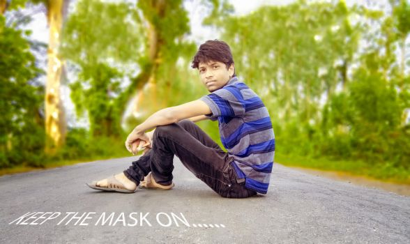 Keep the mask on... by eftherhossain