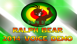 Ralph Bear Voice Acting Demo 2014 by ralphbear
