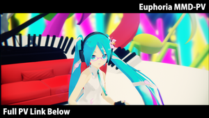 MMD-PV Euphoria Full Version by Process39