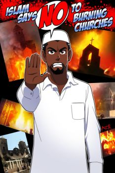 Islam says no to burning churches by Nayzak