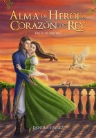 Book Cover - Alma de heroe y corazon de rey by LuzTapia