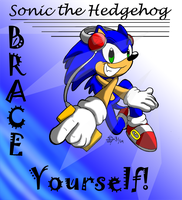 Sonic - Brace Yo'self by DT-Fox