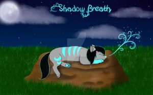 New - Shadow Breath by ShadowBreath