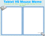 Tablet VS Mouse Meme by zenzenblah