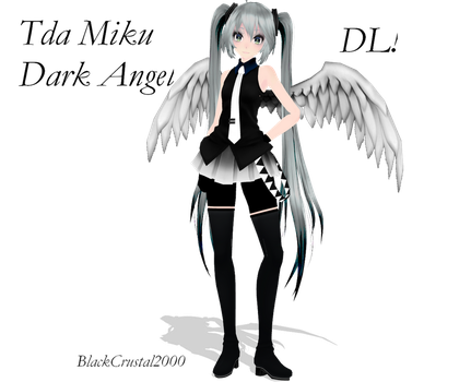 [MMD]Tda Miku Dark Angel DL! by BlackCrustal2000