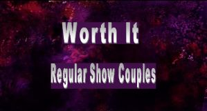 Worth It-Regular Show Couples by Nat478