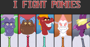 I Fight Ponies by Kl0ndike
