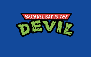 Michael Bay is the DEVIL -Custom WP by DTWX