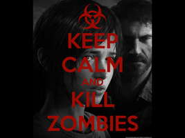 KEEP CALM AND KILL ZOMBIES by oOSunBurstOo