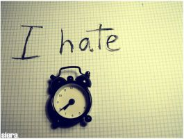 I hate the time. by Siera2