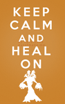 Keep Calm and Heal On Druid by poisiongirl