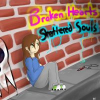 Broken Hearts Shattered Souls. COVER ART by EpiKfurry