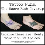 Tattoo Humour / Tattoo Puns Moore Fish Coverup by vonSchloss