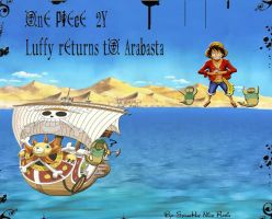 Luffy returns to Arabasta by StrawhatNicoRobin