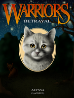 ''WARRIORS: Betrayal'' - Cover by Lyss504813