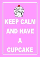KEEP CALM AND HAVE A CUPCAKE by AmyElouise