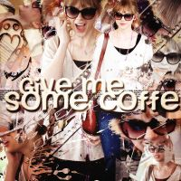 Givemesomecoffe.-Blend by DontMissMeAndFuckMe